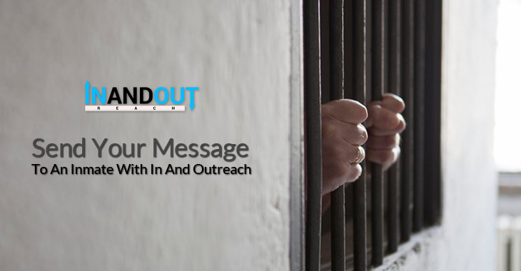 Send Your Message To An Inmate With In And Outreach