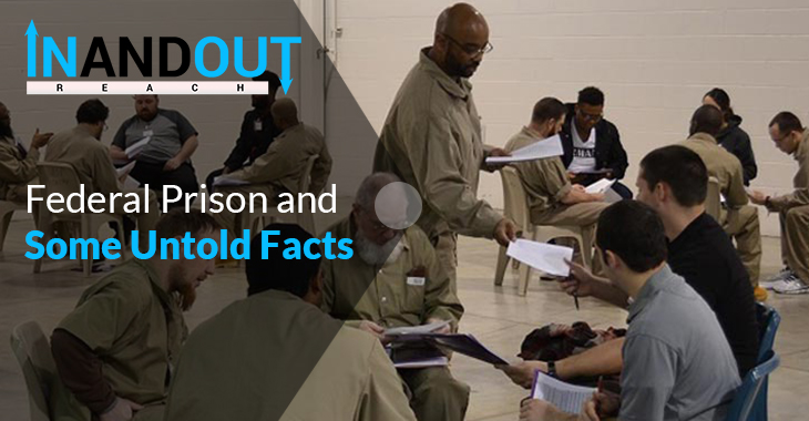 Federal Prison and Some Untold Facts