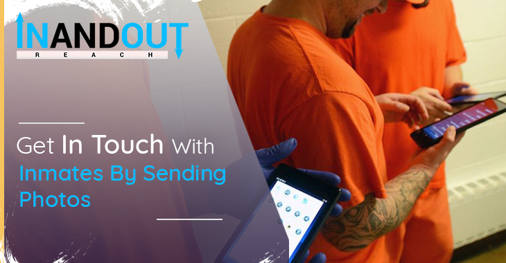 Get In Touch With Inmates By Sending Photos