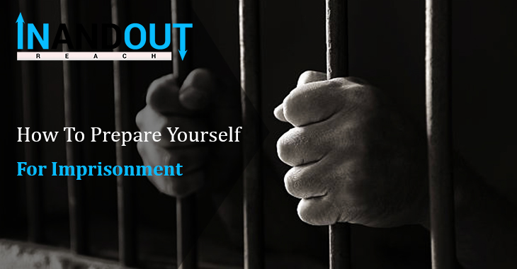 How To Prepare Yourself For Imprisonment