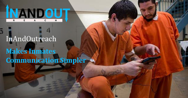 InAndOutreach Makes Inmates Communication Simpler