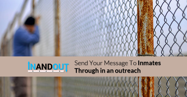 Send Your Message To Inmates Through InAndOutreach