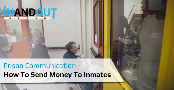 Prison Communication – How To Send Money To Inmates