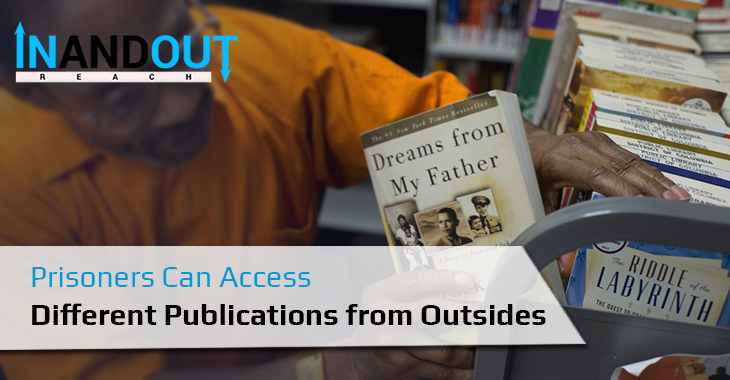 Prisoners Can Access Different Publications from Outsides